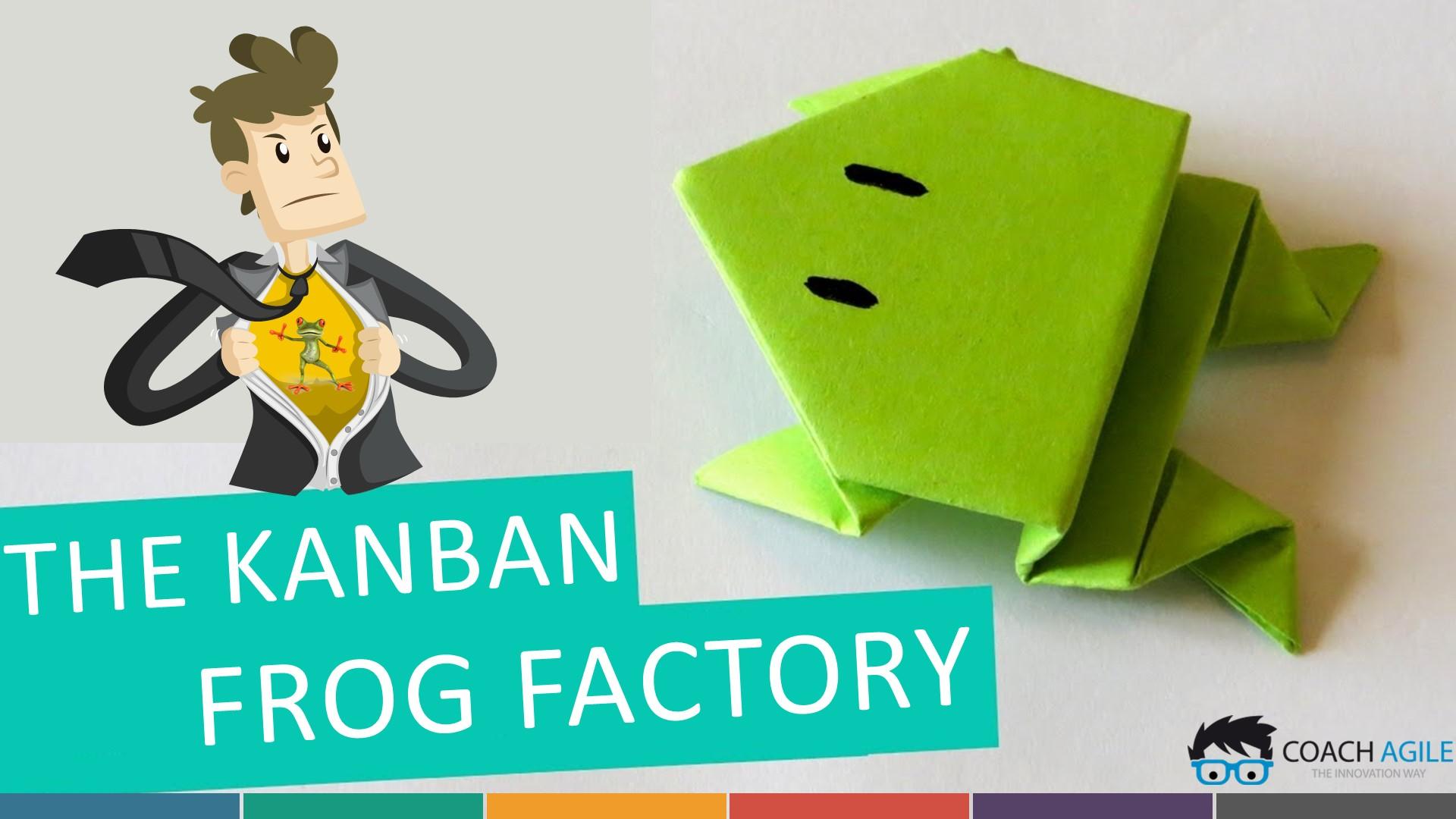 SERIOUS GAME : KANBAN FROG FACTORY
