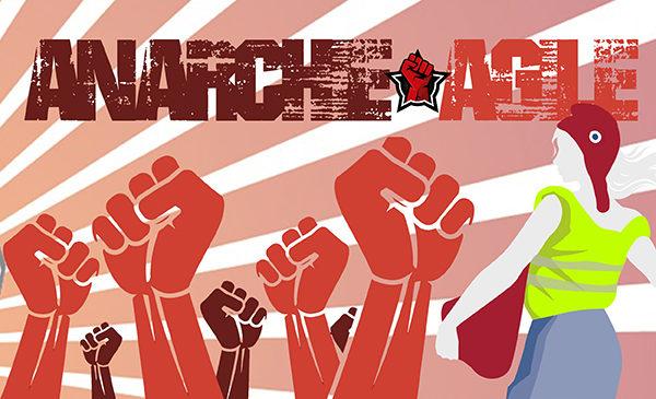 Agilité & anarchie