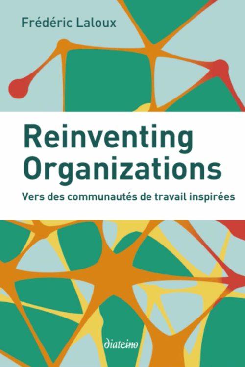 LIVRE AGILE : REINVENTING ORGANIZATIONS