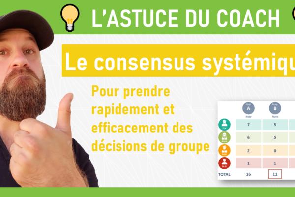 ASTUCE AGILE : Le consensus systémique