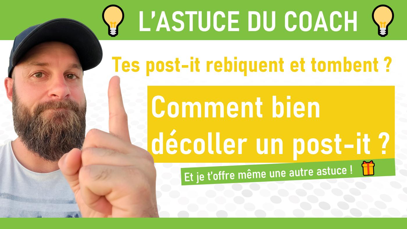 ASTUCE DE COACH : Décoller un post-it