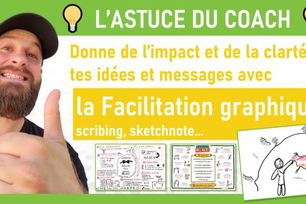 ASTUCE AGILE : Facilitation graphique