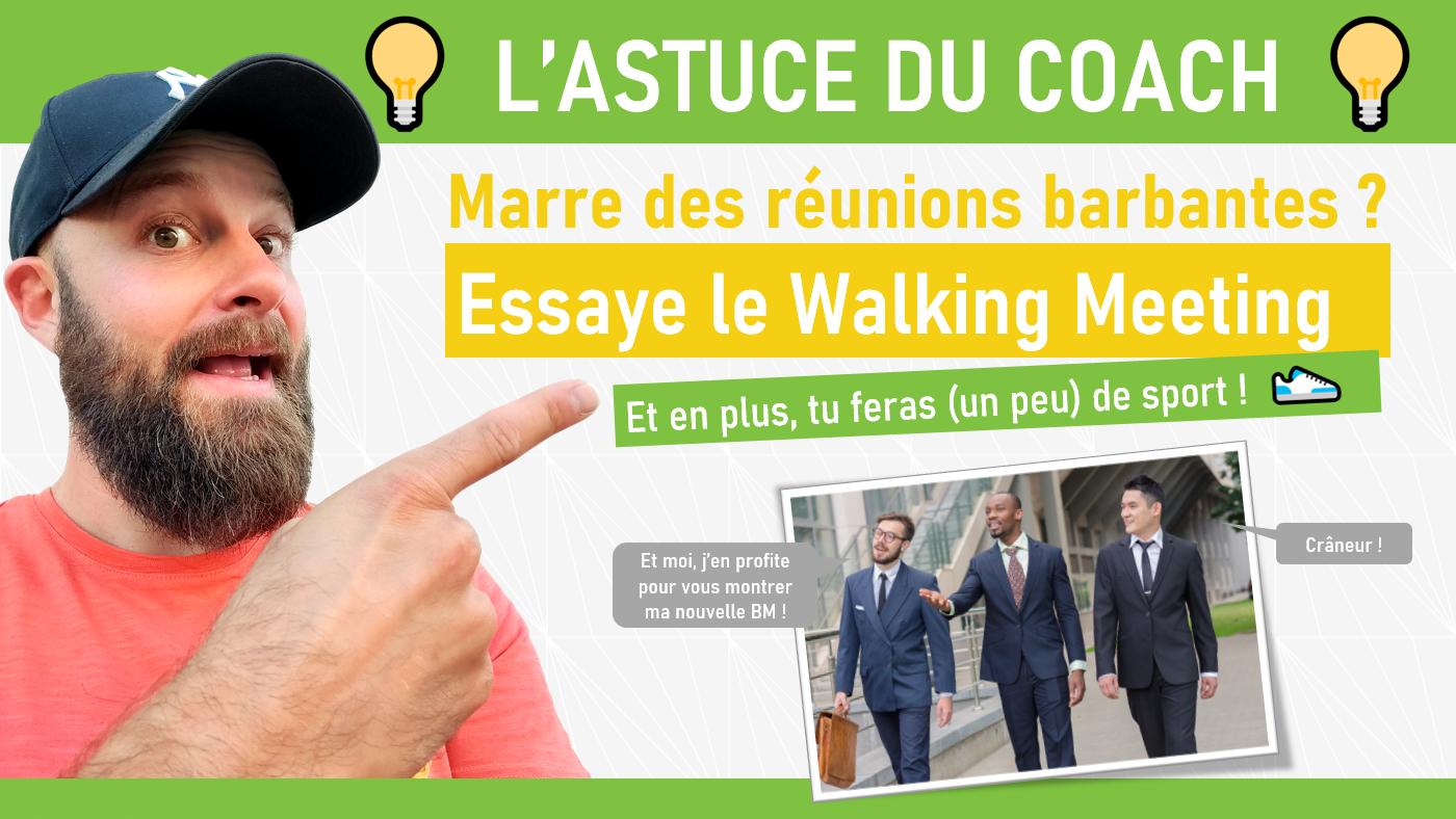 ASTUCE : WALKING MEETING