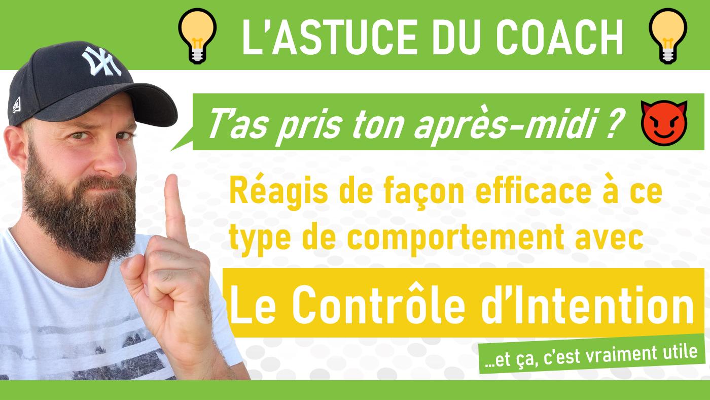 ASTUCE DU COACH : LE CONTROLE D'INTENTION