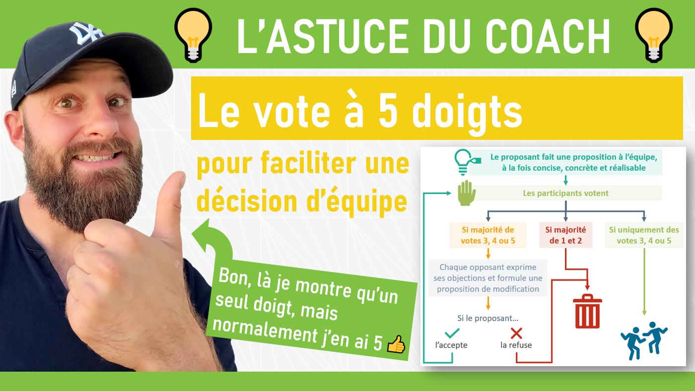 ASTUCE DU COACH : LE VOTE A 5 DOIGTS